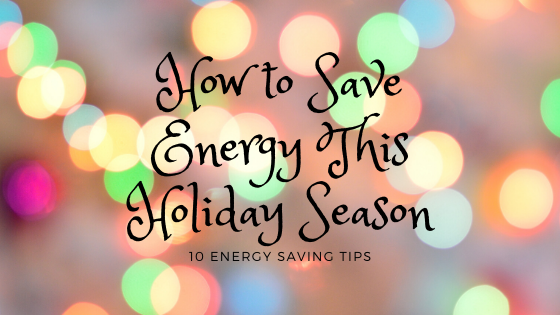 10 Energy Saving Tips for the Holidays